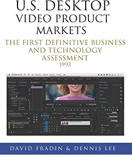 U.S. Desktop Video Product Markets: The first definitive business and technology assessment