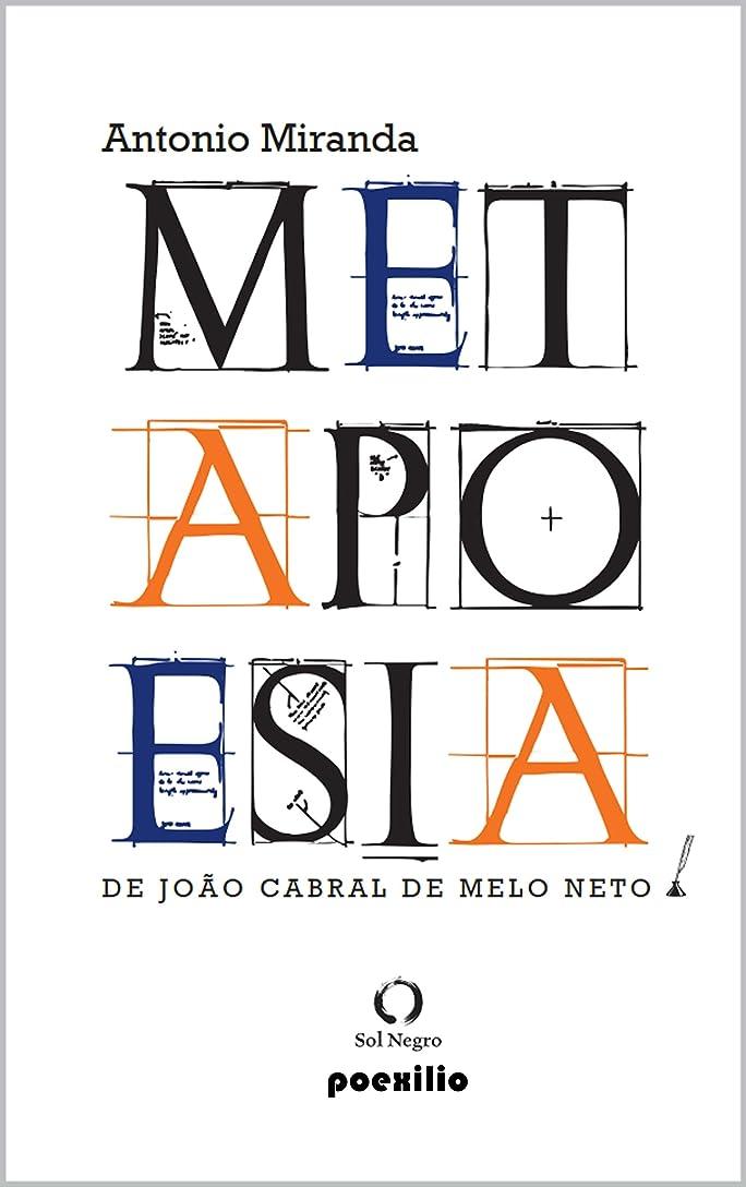 通訳裏切るおんどりMETAPOESIA DE JO?O CABRAL DE MELO  NETO: Poesia Brasileira – Ensaio (Portuguese Edition)