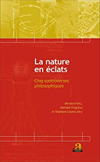 La nature en éclats : Cinq controverses philosophiques