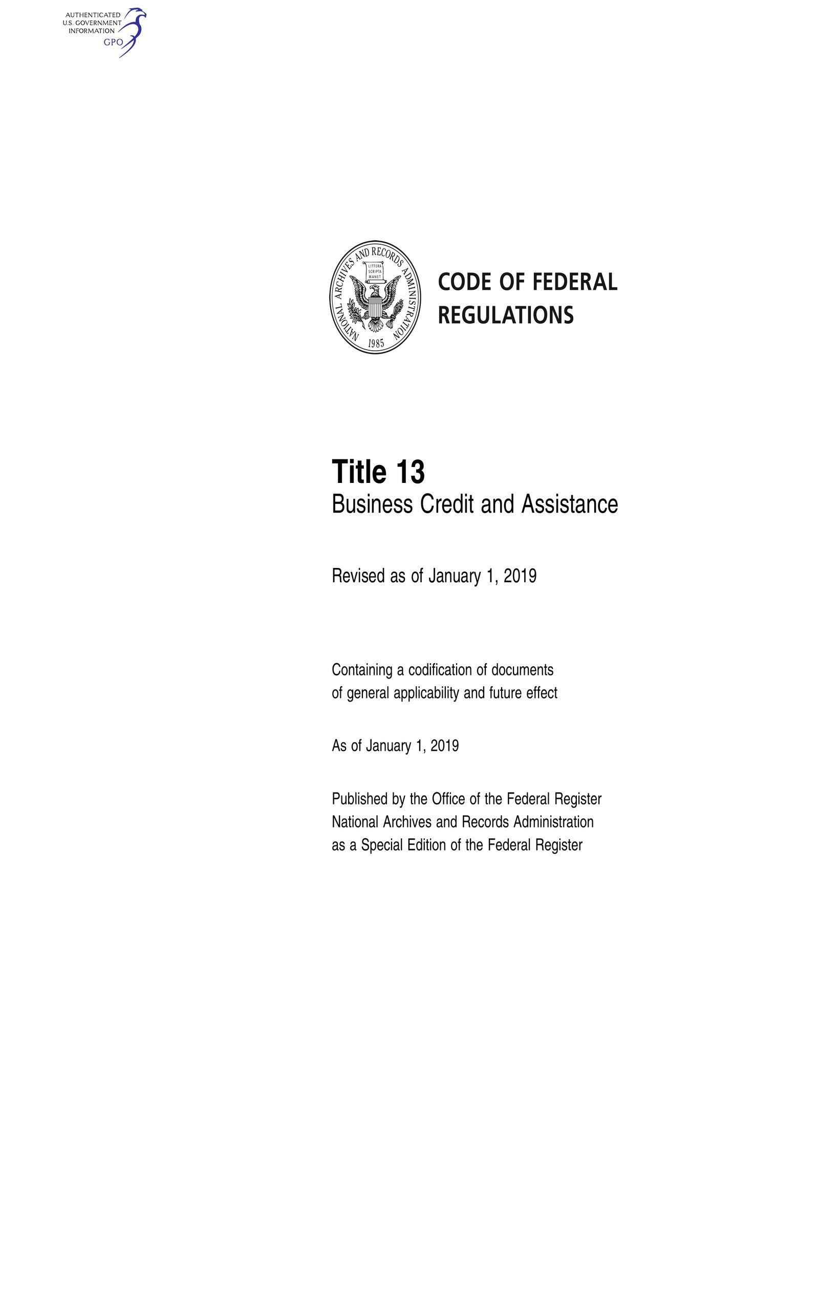Code of Federal Regulations Title 13, Business Credit and Assistance, 2019