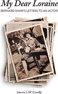 My Dear Loraine: Bernard Shaw's Letters to an Actor