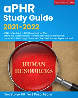 aPHR Study Guide 2021-2022: aPHR Exam Prep + 300 Questions for the Associate Professional in Human Resources Certification...