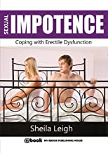 Sexual Impotence - Coping with Erectile Dysfunction