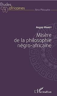 Misère de la philosophie négro-africaine (French Edition)