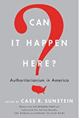 Can It Happen Here?: Authoritarianism in America Kindle Edition