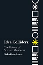 Idea Colliders: The Future of Science Museums (metaLAB Projects)