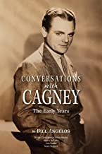 Conversations with Cagney: The Early Years