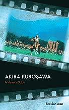 Akira Kurosawa: A Viewer's Guide