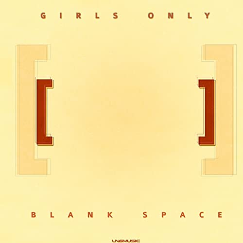 Girls Only - Blank Space