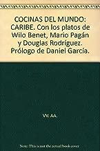 COCINAS DEL MUNDO: CARIBE. Con los platos de Wilo Benet, Mario Pagán y Douglas Rodríguez. Prólogo de Daniel García.