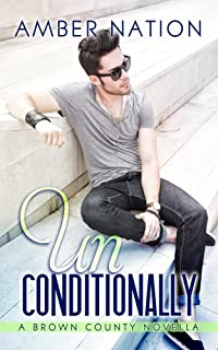Unconditionally (Brown County Book 4)