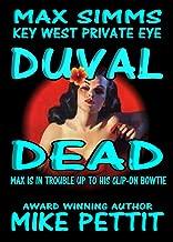 Duval Dead: Max Simms, Key West Private Eye (Max Simms Key West Private Eye Series Book 1)