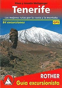 Klasy y Annette WolfspergerTenerife, 80 excursiones en castellano. 4º edicion 2016. Rother.