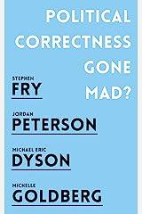 Political Correctness Gone Mad? Kindle Edition