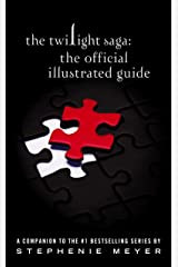 The Twilight Saga: The Official Illustrated Guide Kindle Edition