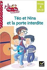 Téo et Nina CP CE1 Niveau 4 - Téo et Nina et la porte interdite (Je lis pas à pas t. 8) Format Kindle