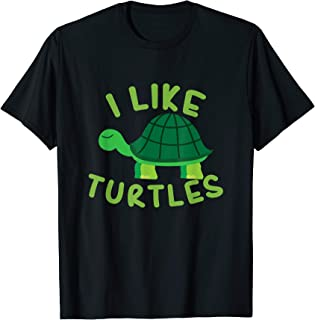 i like turtles t shirt