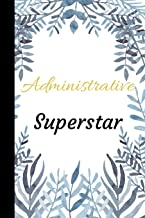 Administrative Superstar: The Best Appreciation and Thank You College Ruled Lined Floral Book, Diary, Notebook Journal Gift for Admins, Secretary, ... Job Promotion, Graduation or Retirement