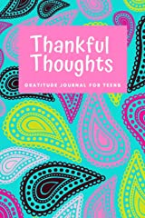 Thankful Thoughts: Gratitude Journal for Teens: Daily Journal with Prompts for Teenagers (Thankful Thoughts for Teens) Paperback
