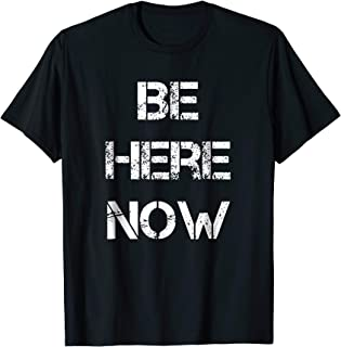 Best be here now t shirt Reviews