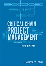 Critical Chain Project Management, Third Edition (Artech House Technology Management and Professional Development Library)