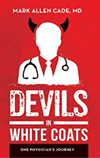 Devils in White Coats: One Physician's Journey