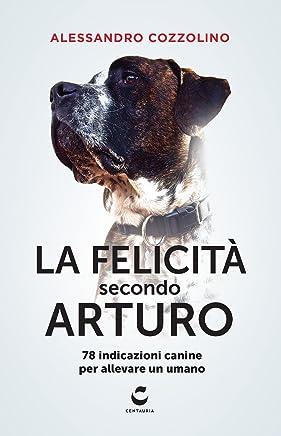 La felicità secondo Arturo