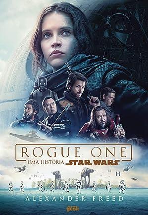 Rogue One. Uma História Star Wars