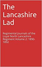 The Lancashire Lad: Regimental Journals of the Loyal North Lancashire Regiment Volume 2: 1890-1892