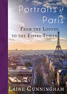 Portraits of Paris: From the Louvre to the Eiffel Tower (Travel Photo Art)