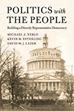 Politics with the People: Building a Directly Representative Democracy (Cambridge Studies in Public Opinion and Political ...