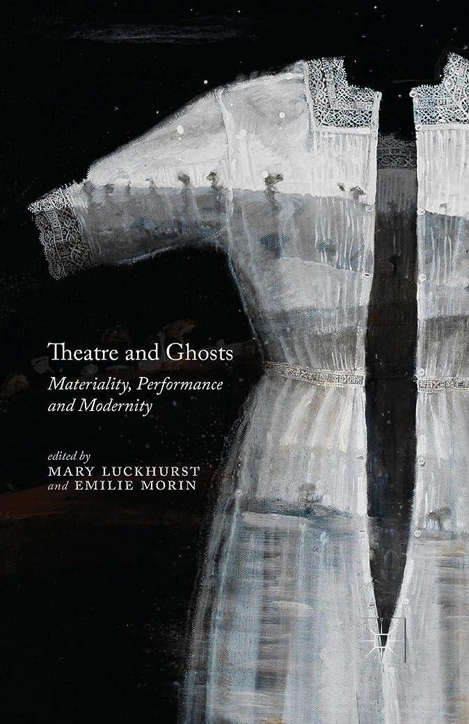 暗殺者刺激するベットTheatre and Ghosts: Materiality, Performance and Modernity