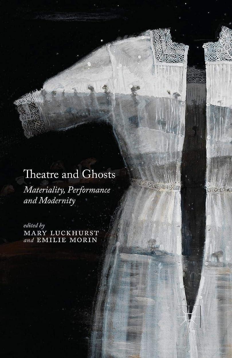 有限連想象Theatre and Ghosts: Materiality, Performance and Modernity