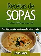 Recetario de Sopas con sabor inglés: Selección de recetas populares de la cocina británica (Spanish Edition)