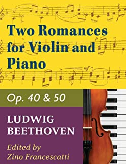 Beethoven Ludwig Two Romances Op. 40 and 50 Violin and Piano