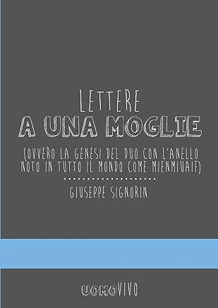 Lettere a una moglie : Ovvero la genesi del duo con lanello noto in tutto il mondo come Mienmiuaif (UOMOVIVO  Vol. 3)