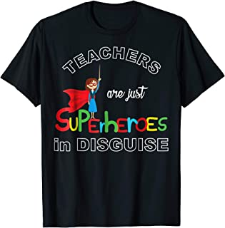 Teachers Are Superheroes Funny T-Shirt First Day of School