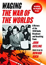 """Waging """"""""The War of the Worlds: A History of the 1938 Radio Broadcast and Resulting Panic, Including the Original Script"""