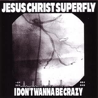 I Don't Wanna Be Crazy