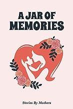 A Jar of Memories: Stories by Mothers (#Jarseries Book 2)