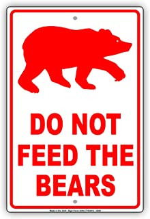 Do Not Feed The Bears Wildlife Protection Caution Alert Warning Notice Aluminum Metal Tin 8