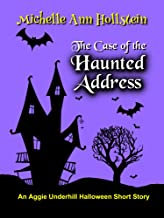 The Case of the Haunted Address, An Aggie Underhill Halloween Short Story (A quirky, comical adventure) (An Aggie Underhill Mystery Book 9) (English Edition)