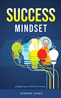 Success Mindset: program your mind for success (English Edition)