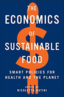 The Economics of Sustainable Food: Smart Policies for Health and the Planet