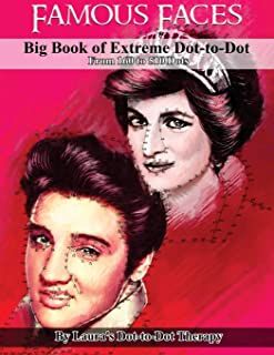 Famous Faces- Big Book of Extreme Dot-to-Dot: From 160 to 510 Dots (Fun Dot to Dot for Adults) (Volume 7)