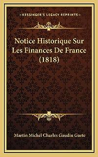 Notice Historique Sur Les Finances De France (1818)