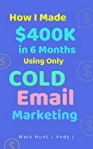How I Made $400K in 6 Months using Only Cold Email Marketing