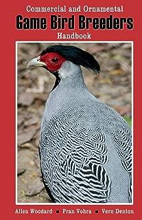 Game Bird Breeders Handbook: Commercial and Ornamental