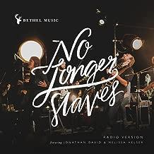 No Longer Slaves (Radio Version) [feat. Jonathan David Helser & Melissa Helser]
