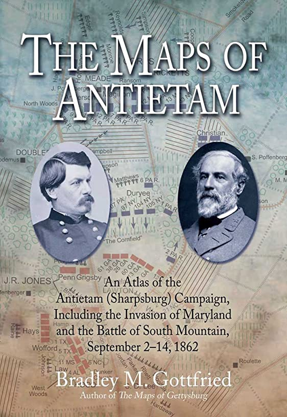 社交的個人複雑でないThe Maps of Antietam, eBook Short #1: An Atlas of the Antietam (Sharpsburg) Campaign, Including the Invasion of Maryland and the Battle of South Mountain, September 2 – 14, 1862 (English Edition)